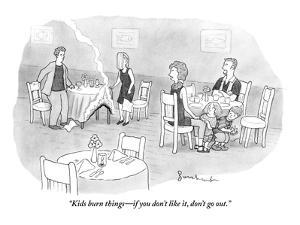 """""""Kids burn things—if you don't like it, don't go out."""" - New Yorker Cartoon by David Borchart"""