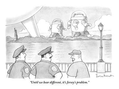 """Until we hear different, it's Jersey's problem."" - New Yorker Cartoon"