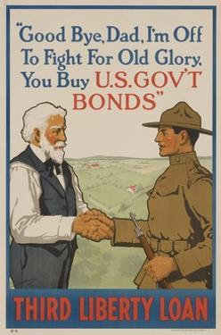Good Bye Dad, I'm off to Fight for Old Glory, Buy US Government Bonds by David Pollack