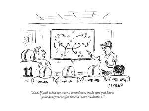 """And, if and when we score a touchdown, make sure you know your assignment…"" - Cartoon by David Sipress"