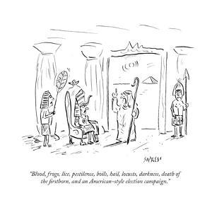 """Blood, frogs, lice, pestilence, boils, hail, locusts, darkness, death of …"" - Cartoon by David Sipress"