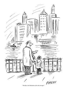 """Brooklyn is the Manhattan of the other boroughs."" - New Yorker Cartoon by David Sipress"