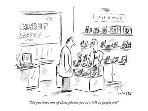 """Do you have one of those phones you can talk to people on?"" - New Yorker Cartoon by David Sipress"