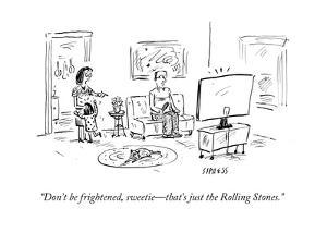 """Don't be frightened, sweetie—that's just the Rolling Stones."" - Cartoon by David Sipress"