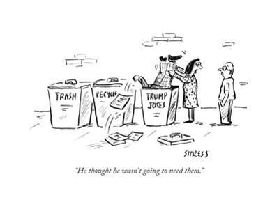 """""""He thought he wasn't going to need them."""" - Cartoon"""