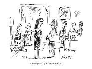 """I don't speak Yoga. I speak Pilates."" - New Yorker Cartoon by David Sipress"