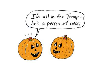 """""""I'm all in for Trump—he's a person of color."""" - Cartoon"""