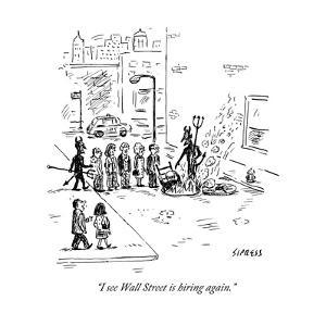 """I see Wall Street is hiring again."" - New Yorker Cartoon by David Sipress"