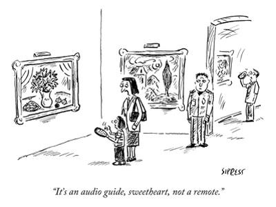"""It's an audio guide, sweetheart, not a remote."" - New Yorker Cartoon"