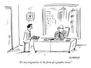 """It's my resignation in the form of a graphic novel."" - New Yorker Cartoon by David Sipress"