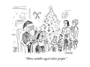"""""""More middle-aged white people."""" - Cartoon by David Sipress"""