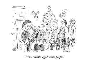 """More middle-aged white people."" - Cartoon by David Sipress"