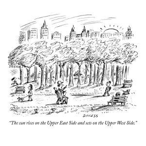 """""""The sun rises on the Upper East Side and sets on the Upper West Side."""" - New Yorker Cartoon by David Sipress"""