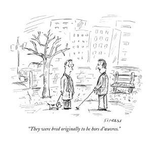 """They were bred originally to be hors d'œuvres."" - New Yorker Cartoon by David Sipress"