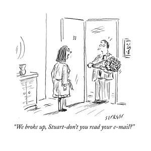 """We broke up, Stuart-don't you read your e-mail?"" - Cartoon by David Sipress"
