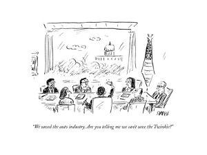 """We saved the auto industry. Are you telling me we can't save the Twinkie? - Cartoon by David Sipress"
