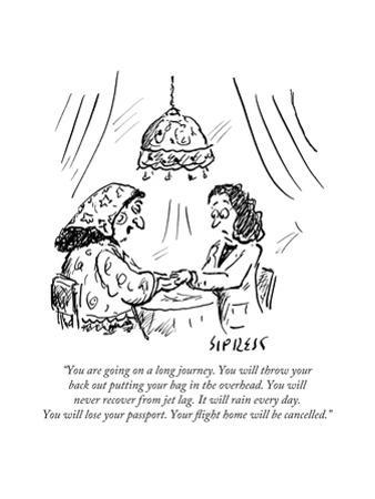 """""""You are going on a long journey. You will throw your back out putting you... - New Yorker Cartoon"""