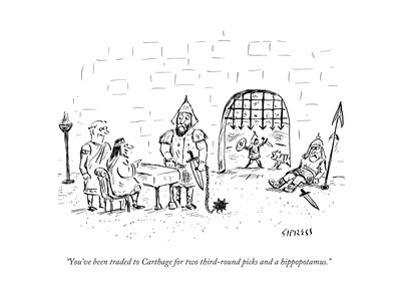 """""""You've been traded to Carthage for two third-round picks and a hippopotam - New Yorker Cartoon"""