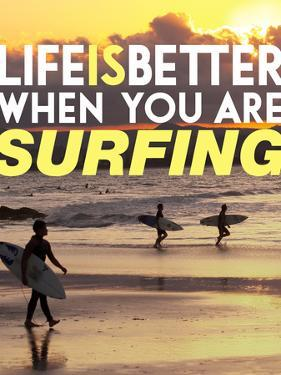Life is Better When You're Surfing by David Wall