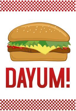 Dayum! Cheeseburger