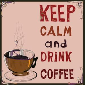 Poster: Keep Calm and Drink Coffee. Vector Illustration. by De Visu