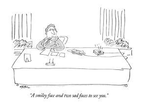 """A smiley face and two sad faces to see you."" - New Yorker Cartoon by Dean Vietor"