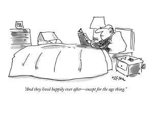 """And they lived happily ever after—except for the age thing."" - New Yorker Cartoon by Dean Vietor"