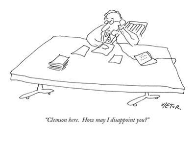 """""""Clemson here. How may I disappoint you?"""" - New Yorker Cartoon"""