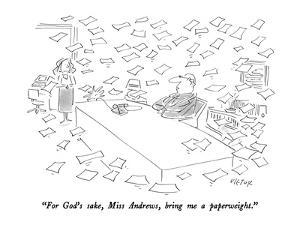 """""""For God's sake, Miss Andrews, bring me a paperweight."""" - New Yorker Cartoon by Dean Vietor"""