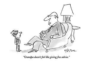 """Grandpa doesn't feel like giving free advice."" - New Yorker Cartoon by Dean Vietor"