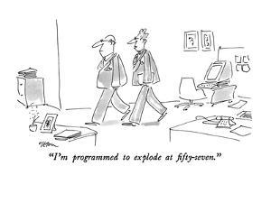 """I'm programmed to explode at fifty-seven."" - New Yorker Cartoon by Dean Vietor"