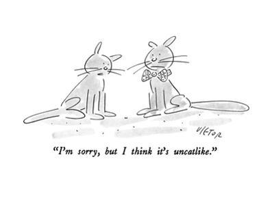 """I'm sorry, but I think it's uncatlike."" - New Yorker Cartoon"
