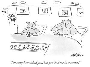 """I'm sorry I scratched you, but you had me in a corner."" - New Yorker Cartoon by Dean Vietor"