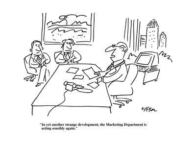 """""""In yet another strange development, the marketing department is acting se?"""" - Cartoon"""