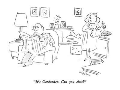 """""""It's Gorbachev.  Can you chat?"""" - New Yorker Cartoon"""