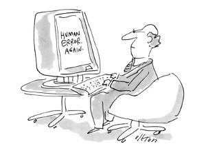 Man's computer screen gives him the message, 'Human Error. Again.' - New Yorker Cartoon by Dean Vietor