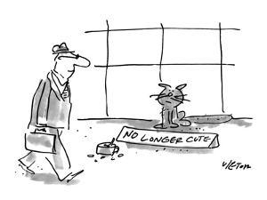"Man walks past a cat who is panhandling with a tin cup full of change and …"" - New Yorker Cartoon by Dean Vietor"