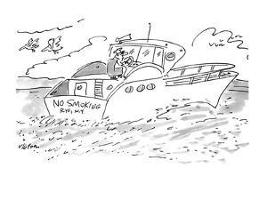 """The man steering a boat with a """"No Smoking"""" bumper sticker. - New Yorker Cartoon by Dean Vietor"""