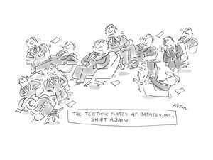The Textonic Plates At Datatex, INC. Shift Again - New Yorker Cartoon by Dean Vietor
