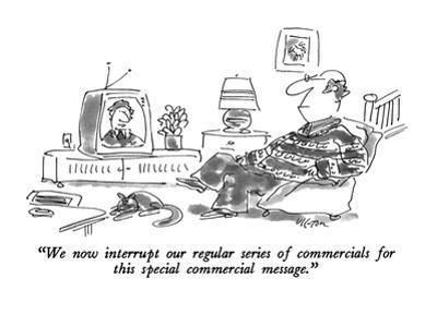 """""""We now interrupt our regular series of commercials for this special comme…"""" - New Yorker Cartoon"""