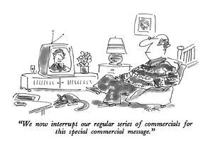 """We now interrupt our regular series of commercials for this special comme…"" - New Yorker Cartoon by Dean Vietor"