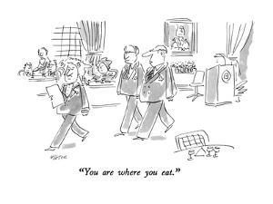 """You are where you eat."" - New Yorker Cartoon by Dean Vietor"