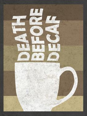 Death Before Decaf Coffee