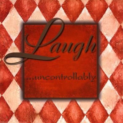 Laugh Uncontrollably by Debbie DeWitt
