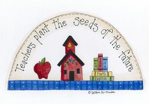 Teachers Plant the Seeds of the Future by Debbie McMaster