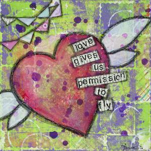 Love Gives Us Permission by Denise Braun