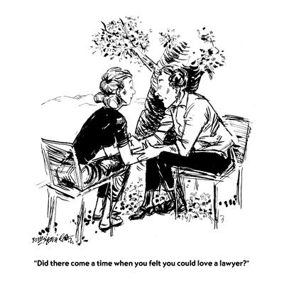 https://imgc.allpostersimages.com/img/posters/did-there-come-a-time-when-you-felt-you-could-love-a-lawyer-new-yorker-cartoon_u-L-PGR2ZU0.jpg?artPerspective=n