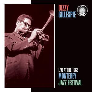 Dizzy Gillespie, Live at the 1965 Monterey Jazz Fest