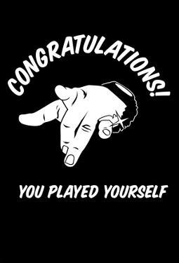 DJ Quotables- Congratulations! You Played Yourself