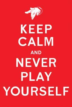 DJ Quotables- Keep Calm and Never Play Yourself (Red)